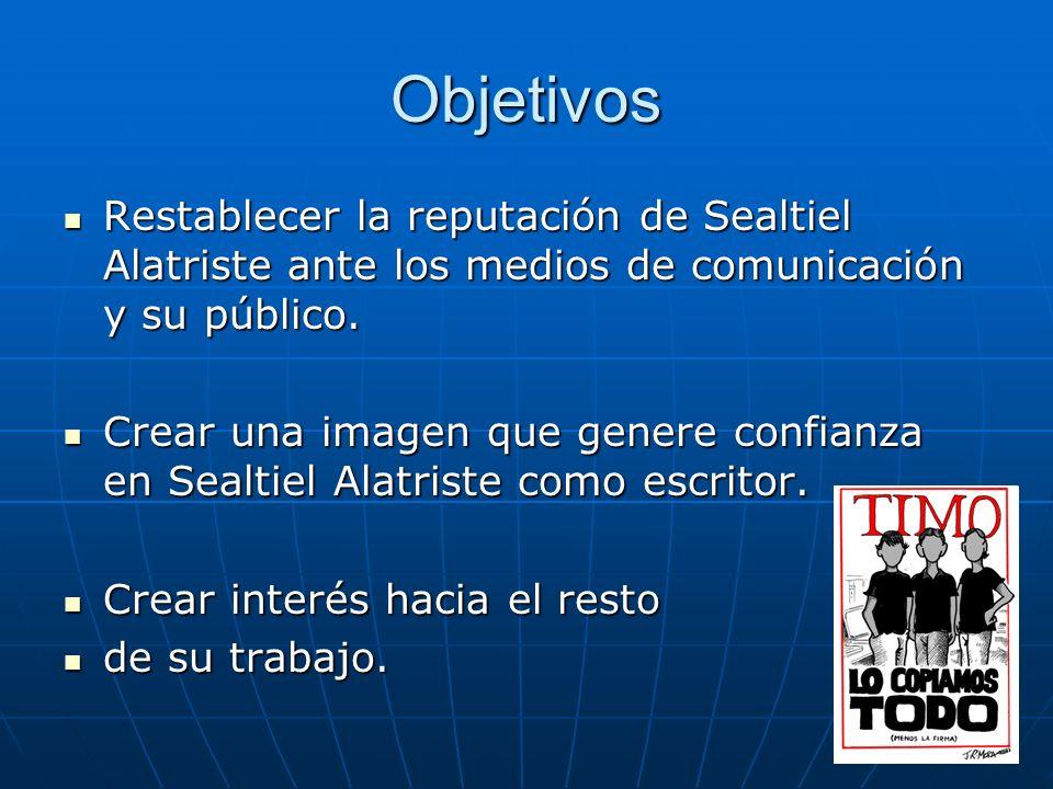 Objetivos Restablecer la reputación de Sealtiel Alatriste ante los medios de comunicación y su público.