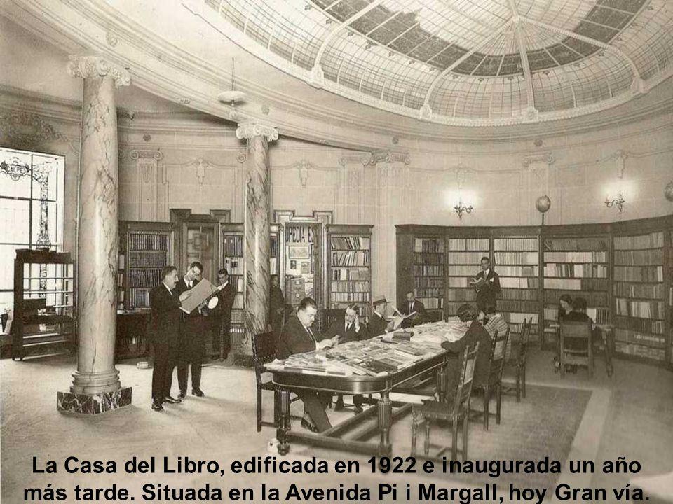 La Casa del Libro, edificada en 1922 e inaugurada un año más tarde