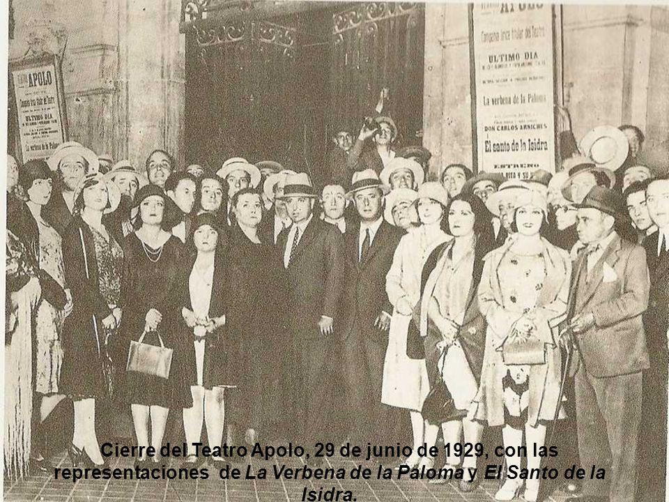 Cierre del Teatro Apolo, 29 de junio de 1929, con las representaciones de La Verbena de la Paloma y El Santo de la Isidra.