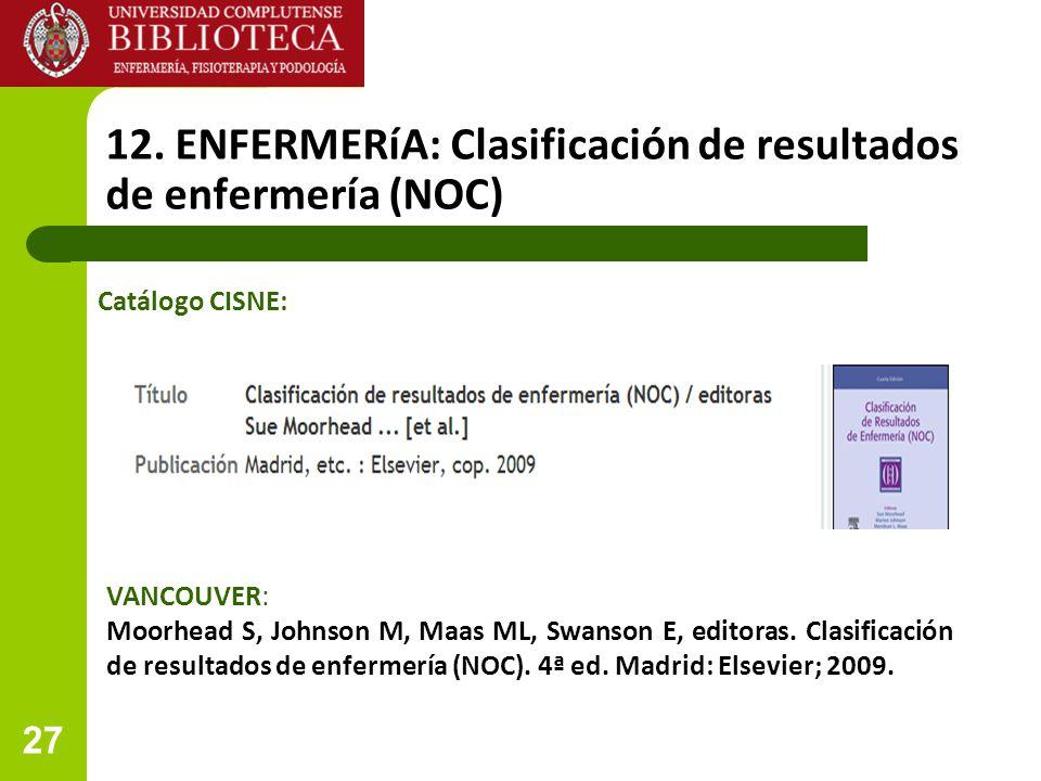 12. ENFERMERíA: Clasificación de resultados de enfermería (NOC)