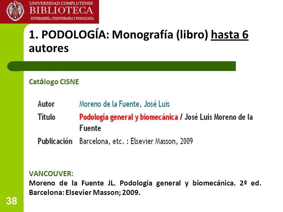 1. PODOLOGÍA: Monografía (libro) hasta 6 autores