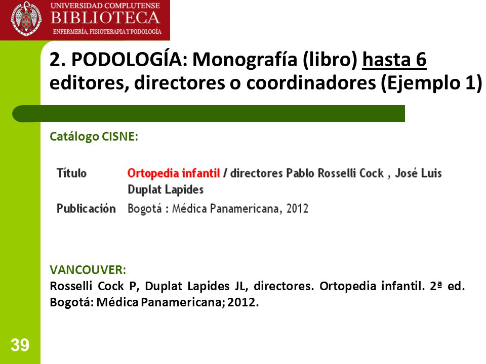 2. PODOLOGÍA: Monografía (libro) hasta 6 editores, directores o coordinadores (Ejemplo 1)