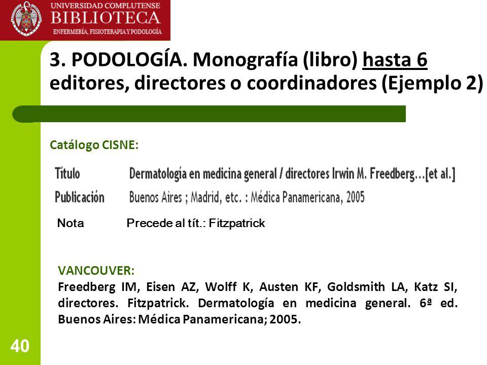 3. PODOLOGÍA. Monografía (libro) hasta 6 editores, directores o coordinadores (Ejemplo 2)