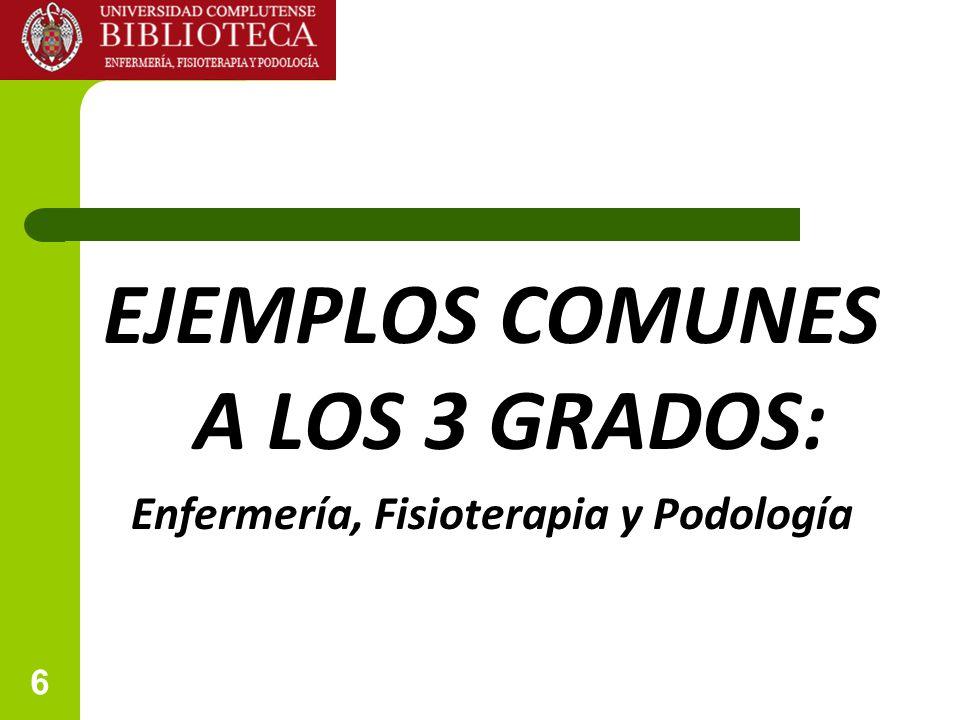 EJEMPLOS COMUNES A LOS 3 GRADOS: Enfermería, Fisioterapia y Podología