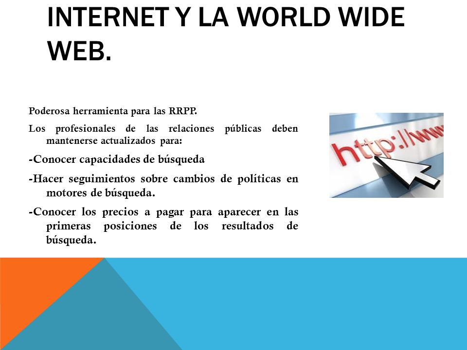 Internet y la World Wide Web.