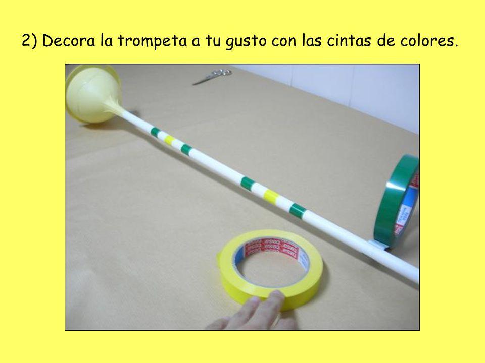 2) Decora la trompeta a tu gusto con las cintas de colores.