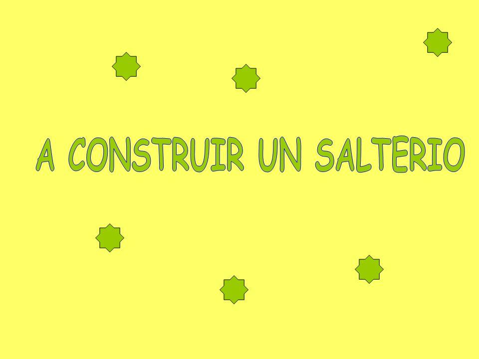 A CONSTRUIR UN SALTERIO