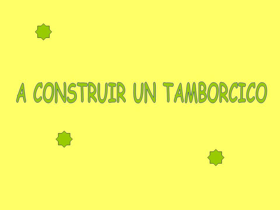 A CONSTRUIR UN TAMBORCICO