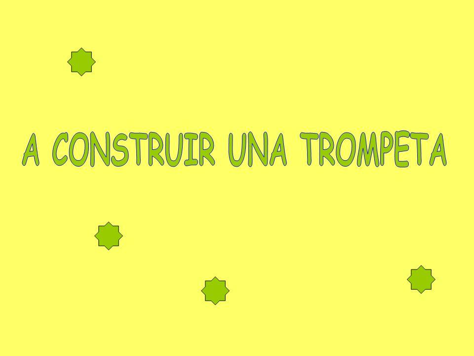 A CONSTRUIR UNA TROMPETA