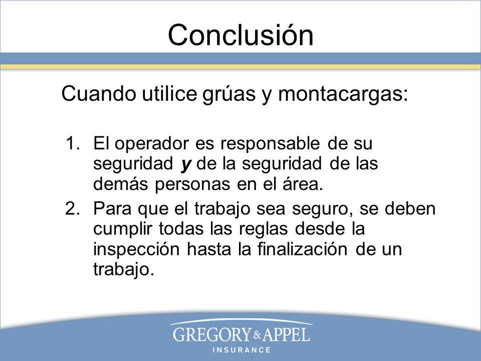 Conclusión Cuando utilice grúas y montacargas: