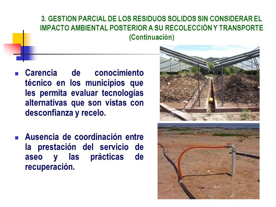 3. GESTION PARCIAL DE LOS RESIDUOS SOLIDOS SIN CONSIDERAR EL IMPACTO AMBIENTAL POSTERIOR A SU RECOLECCIÓN Y TRANSPORTE (Continuación)