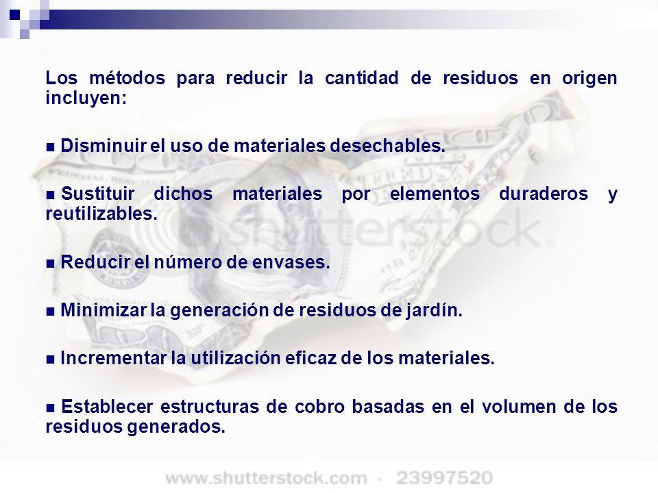 Los métodos para reducir la cantidad de residuos en origen incluyen: