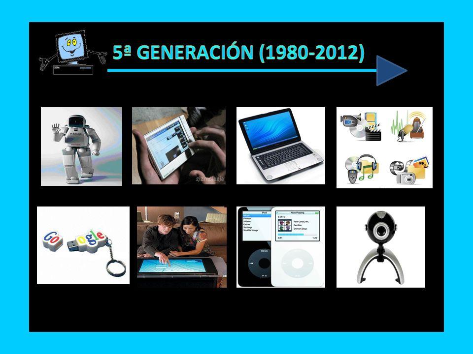 5ª GENERACIÓN (1980-2012)