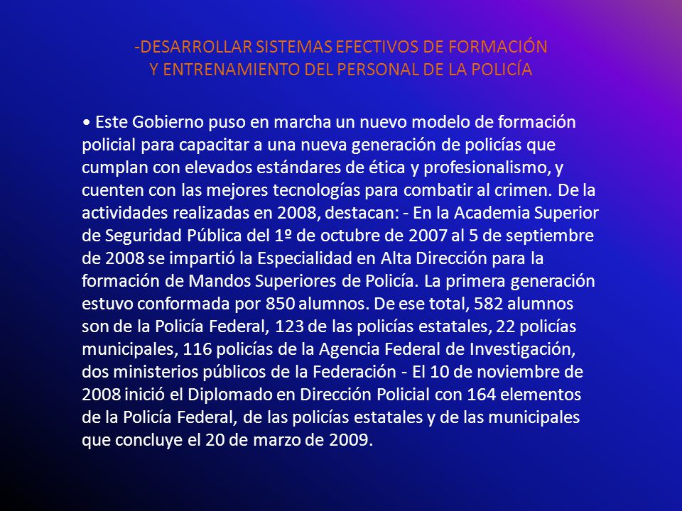 -DESARROLLAR SISTEMAS EFECTIVOS DE FORMACIÓN Y ENTRENAMIENTO DEL PERSONAL DE LA POLICÍA