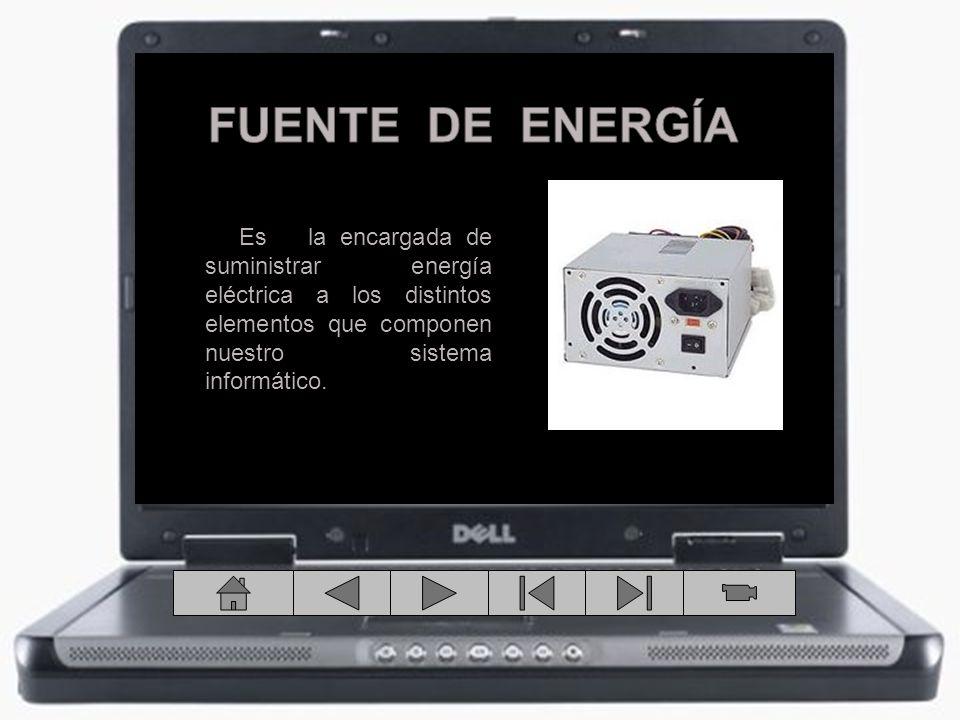FUENTE DE ENERGÍA Es la encargada de suministrar energía eléctrica a los distintos elementos que componen nuestro sistema informático.