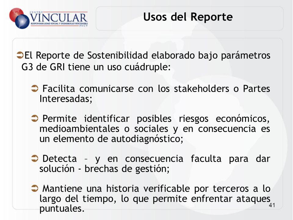 Usos del Reporte El Reporte de Sostenibilidad elaborado bajo parámetros G3 de GRI tiene un uso cuádruple: