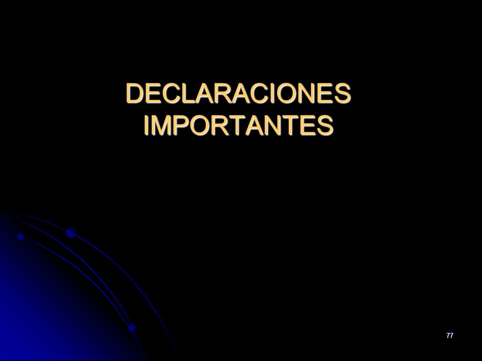 DECLARACIONES IMPORTANTES
