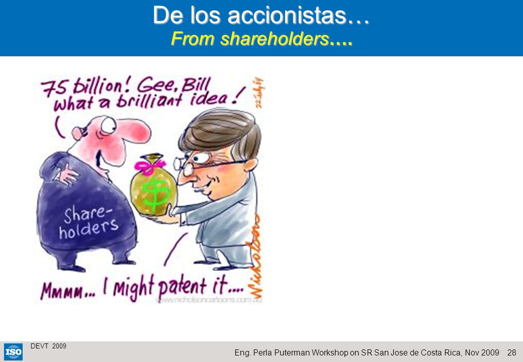 De los accionistas… From shareholders….