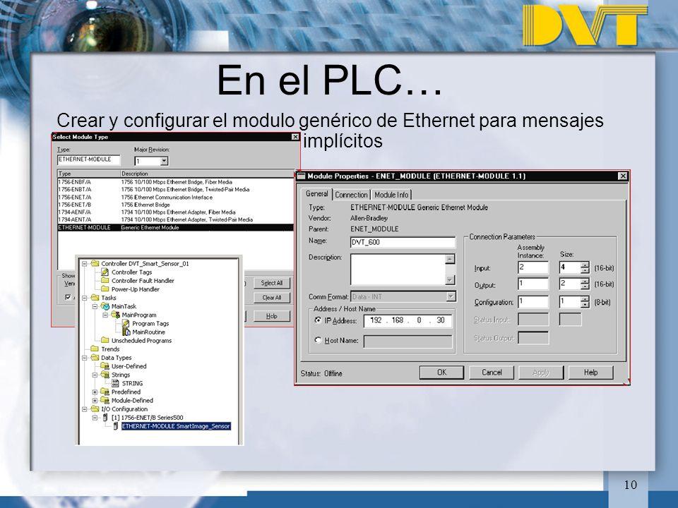 En el PLC… Crear y configurar el modulo genérico de Ethernet para mensajes implícitos