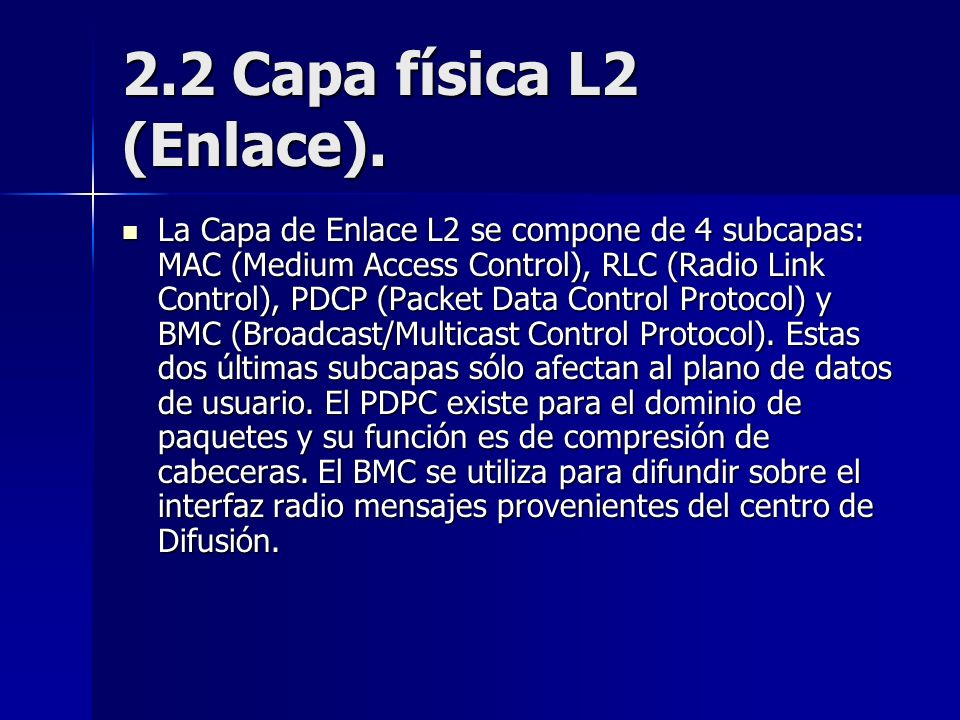2.2 Capa física L2 (Enlace).