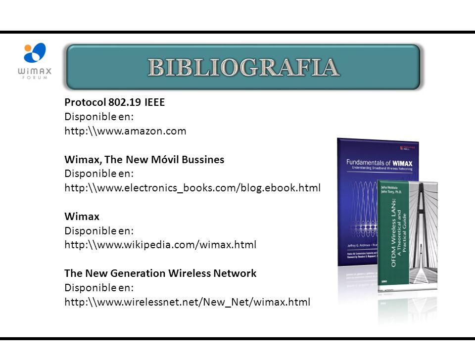 BIBLIOGRAFIA Protocol 802.19 IEEE Disponible en: http:\\www.amazon.com