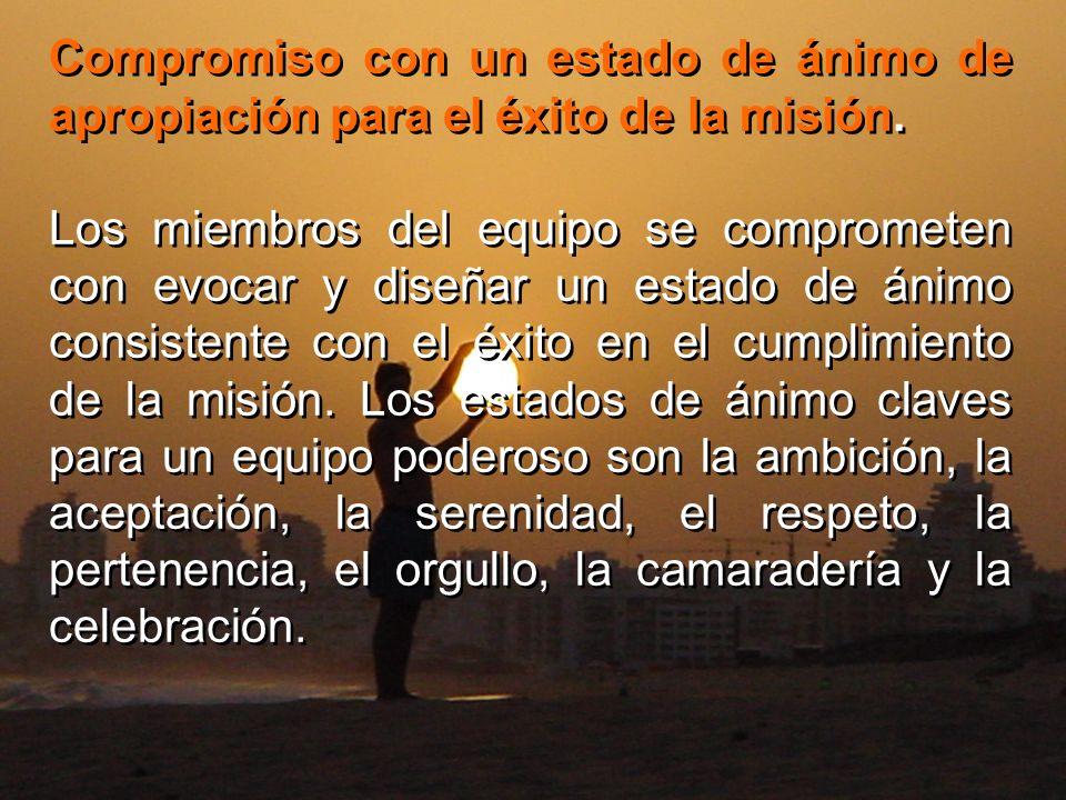 Compromiso con un estado de ánimo de apropiación para el éxito de la misión.