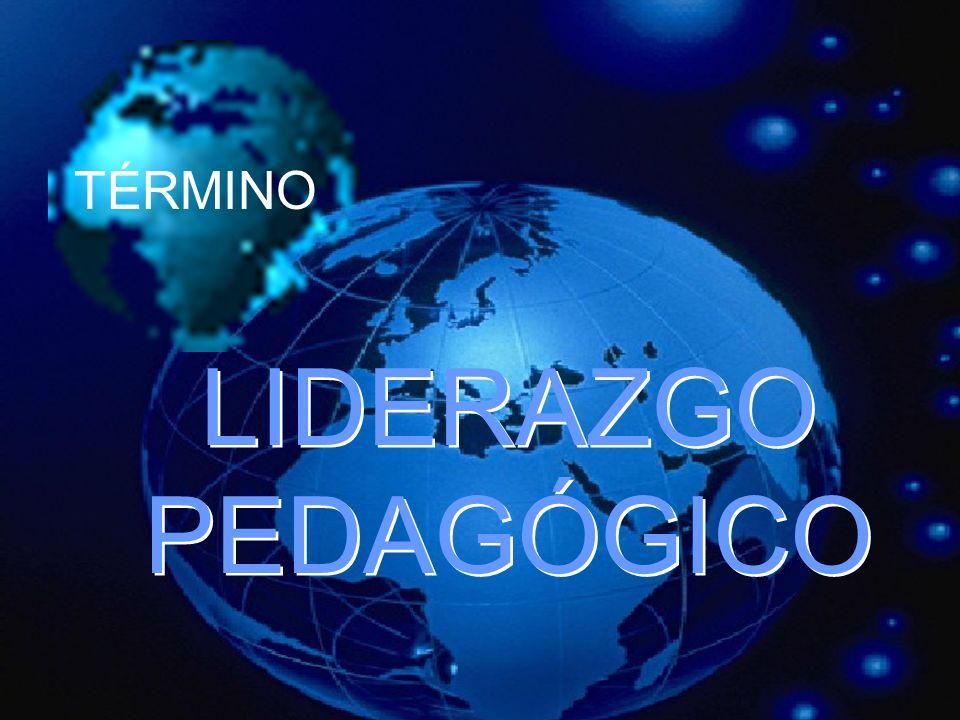 TÉRMINO LIDERAZGO PEDAGÓGICO