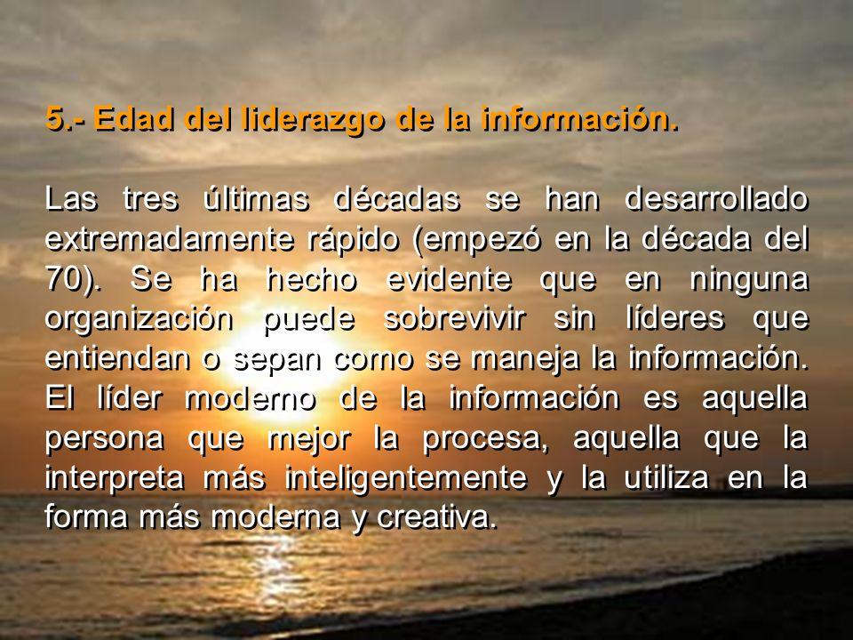 5.- Edad del liderazgo de la información.