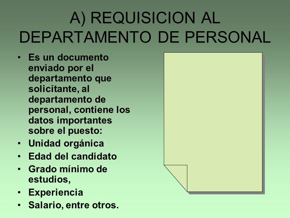 A) REQUISICION AL DEPARTAMENTO DE PERSONAL