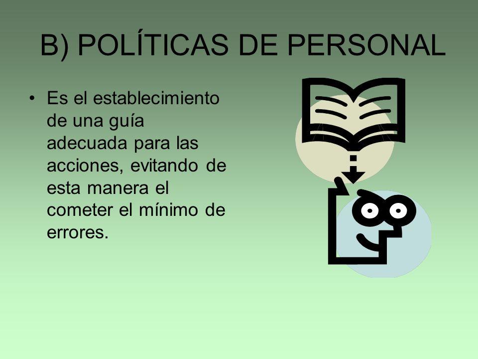 B) POLÍTICAS DE PERSONAL