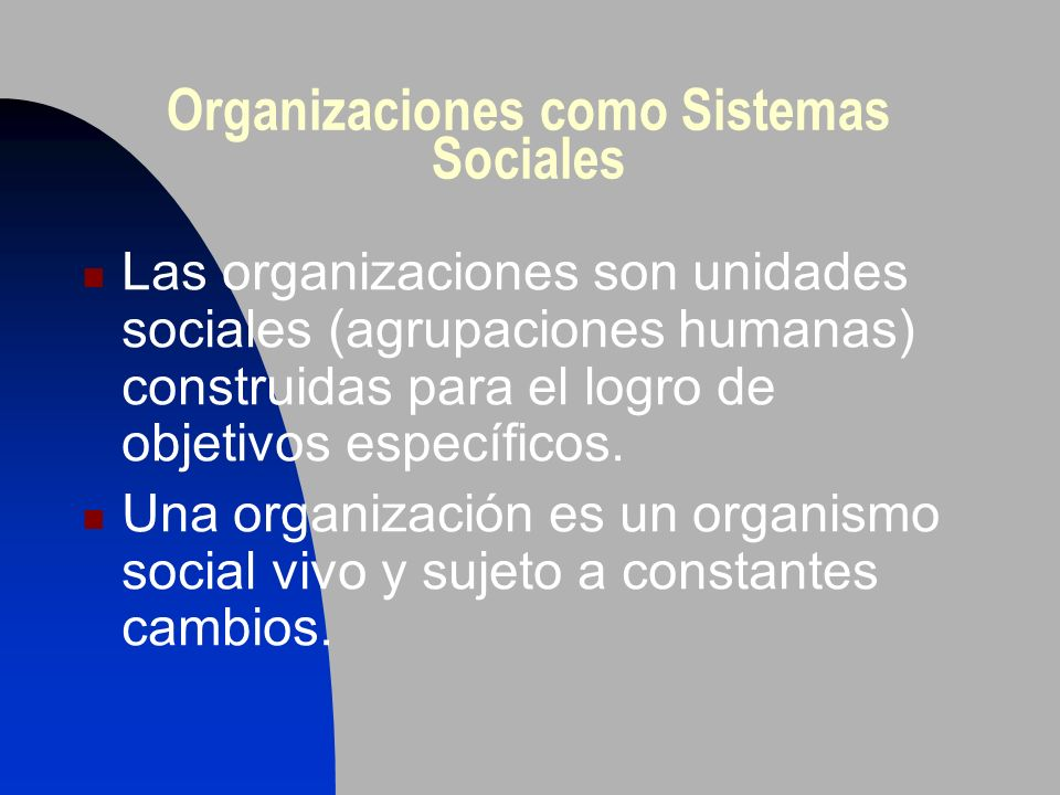 Organizaciones como Sistemas Sociales