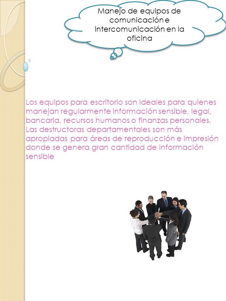 Manejo de equipos de comunicación e intercomunicación en la oficina