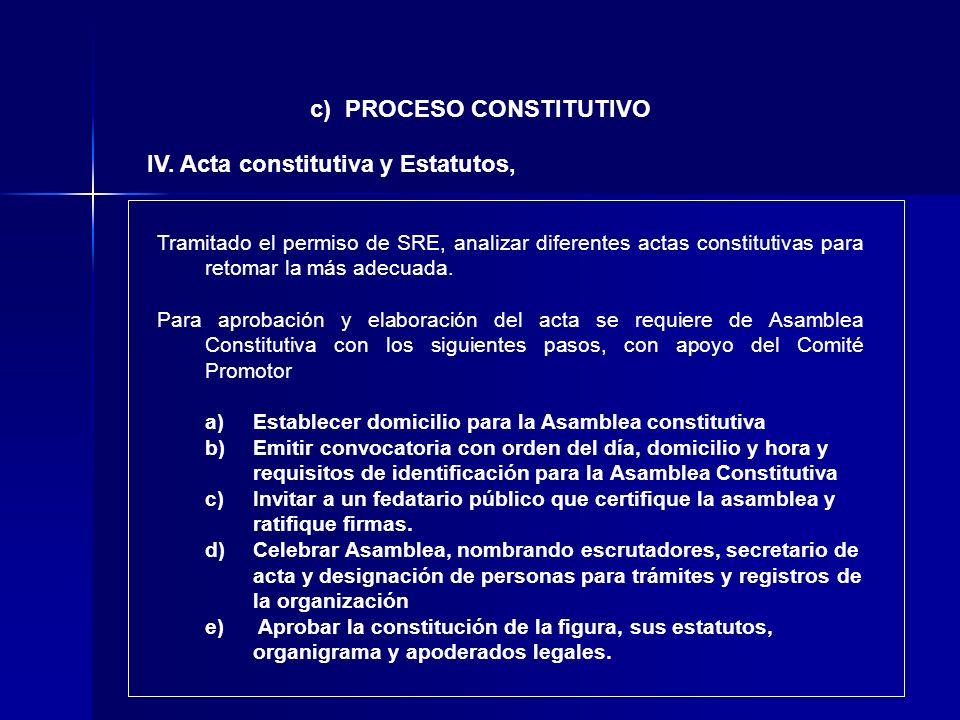c) PROCESO CONSTITUTIVO IV. Acta constitutiva y Estatutos,