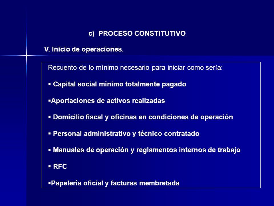 c) PROCESO CONSTITUTIVO V. Inicio de operaciones.