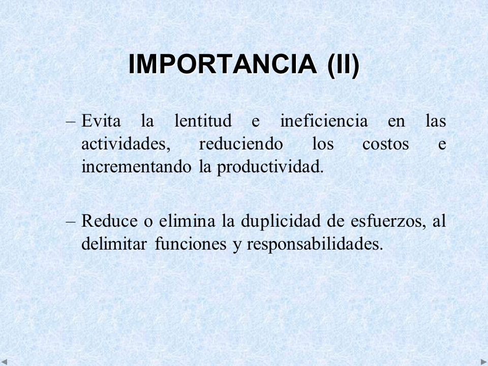 IMPORTANCIA (II) Evita la lentitud e ineficiencia en las actividades, reduciendo los costos e incrementando la productividad.
