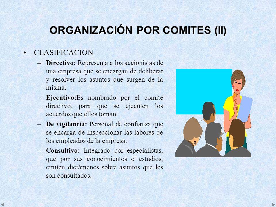 ORGANIZACIÓN POR COMITES (II)