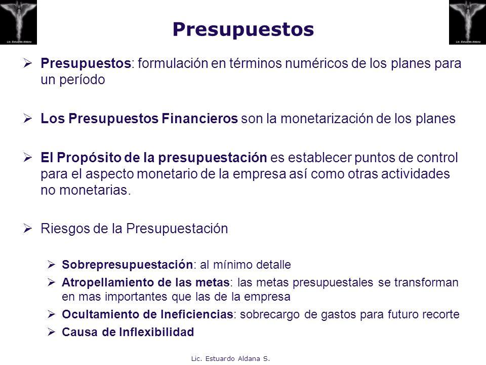 Presupuestos Presupuestos: formulación en términos numéricos de los planes para un período.