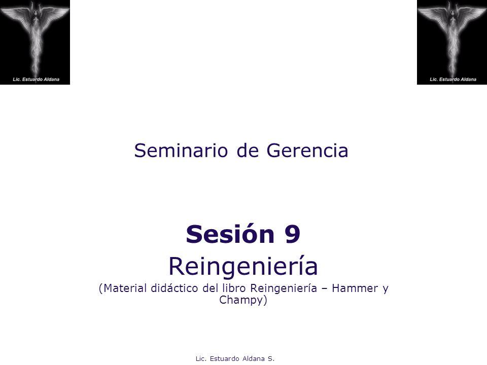 (Material didáctico del libro Reingeniería – Hammer y Champy)