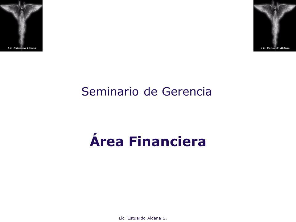 Seminario de Gerencia Área Financiera Lic. Estuardo Aldana S.