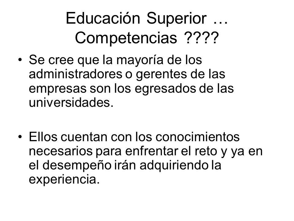 Educación Superior … Competencias