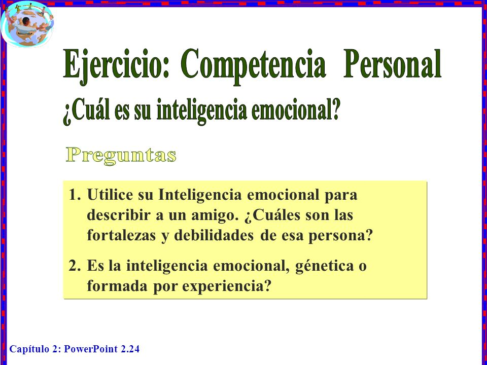 Ejercicio: Competencia Personal ¿Cuál es su inteligencia emocional