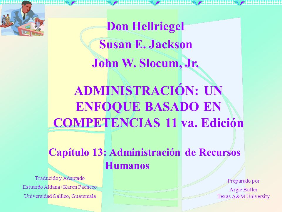 ADMINISTRACIÓN: UN ENFOQUE BASADO EN COMPETENCIAS 11 va. Edición