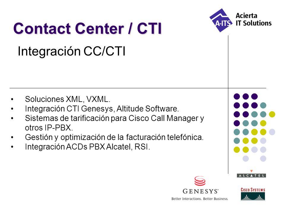 Contact Center / CTI Integración CC/CTI Soluciones XML, VXML.