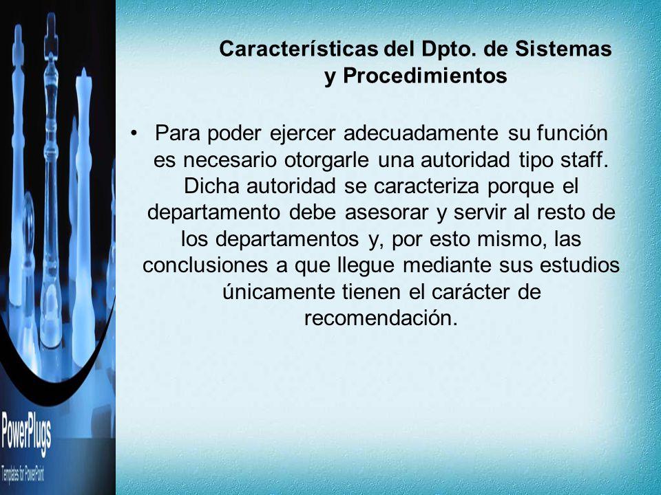 Características del Dpto. de Sistemas y Procedimientos