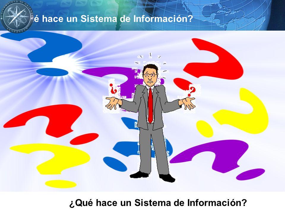 ¿Qué hace un Sistema de Información