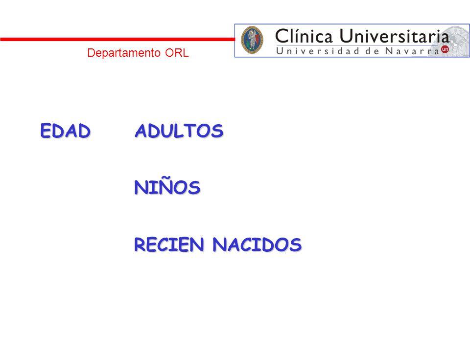 Departamento ORL EDAD ADULTOS NIÑOS RECIEN NACIDOS