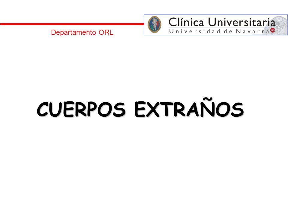 Departamento ORL CUERPOS EXTRAÑOS