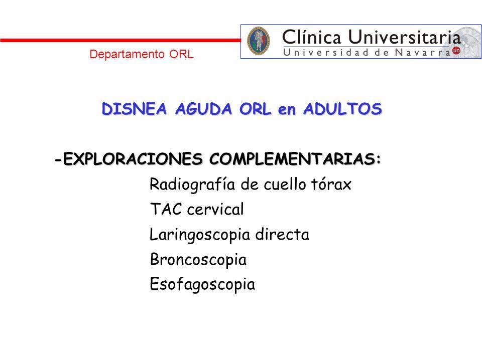 DISNEA AGUDA ORL en ADULTOS -EXPLORACIONES COMPLEMENTARIAS: