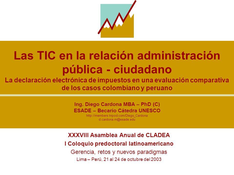 Las TIC en la relación administración pública - ciudadano La declaración electrónica de impuestos en una evaluación comparativa de los casos colombiano y peruano