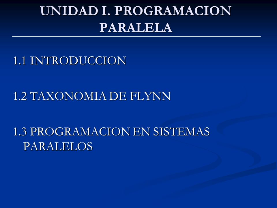 UNIDAD I. PROGRAMACION PARALELA